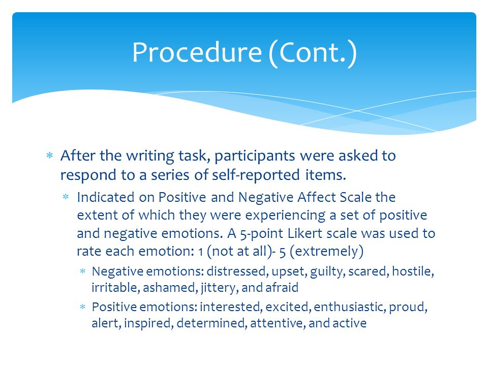  After the writing task, participants were asked to respond to a series of self-reported items.