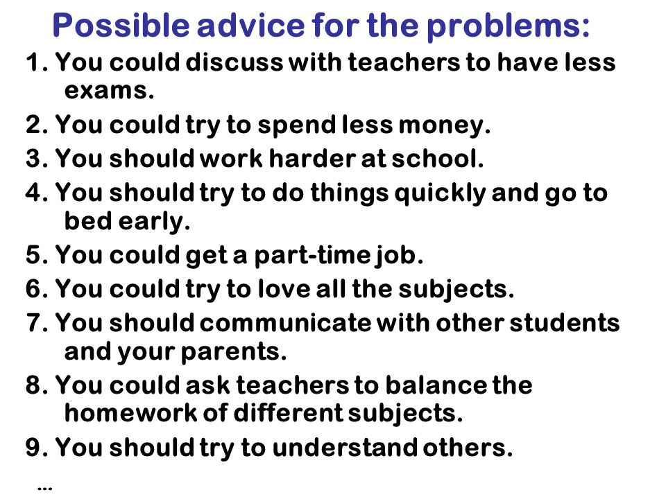 Ask students to give some advice to these problems.