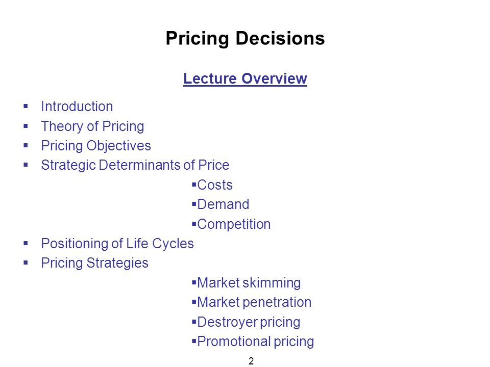 pricing decision the marketing strategy Pricing decisions the pricing decision is an important one, both for profitability and competitive positioning organizations must take into account supply, demand, competition, expenses, profit margins, differentiation, quality, and legal concerns the simplest methods of determining price include concepts such as break-even points.