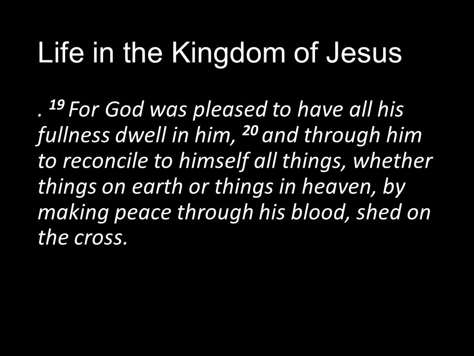 Life in the Kingdom of Jesus.