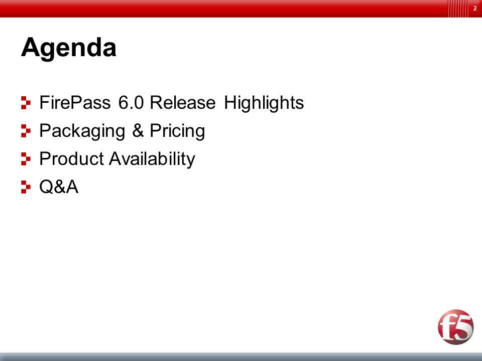 1 FirePass 6.0 Sales Training. 2 Agenda FirePass 6.0 Release ...