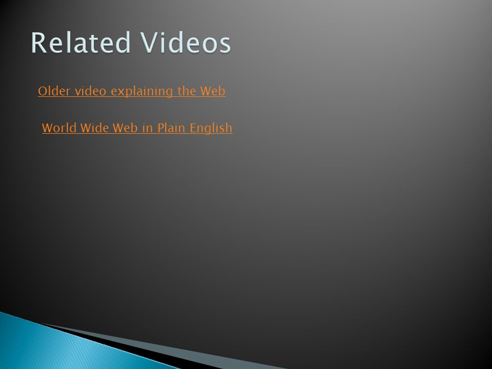 Older video explaining the Web World Wide Web in Plain English