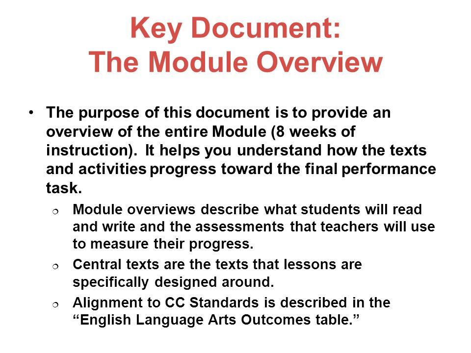 Key Document: The Module Overview The purpose of this document is to provide an overview of the entire Module (8 weeks of instruction).