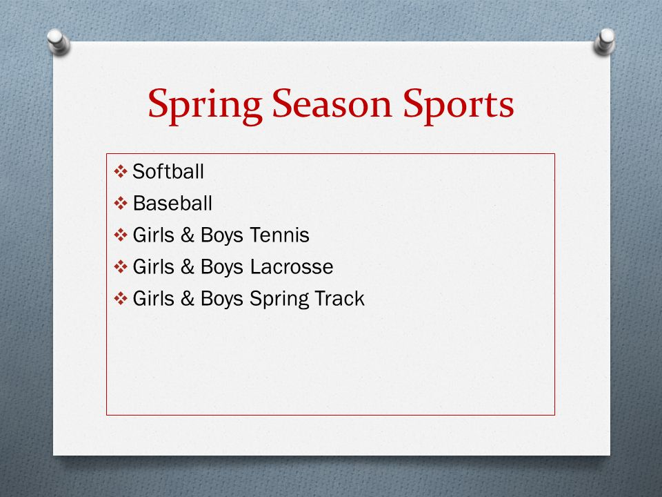Spring Season Sports  Softball  Baseball  Girls & Boys Tennis  Girls & Boys Lacrosse  Girls & Boys Spring Track