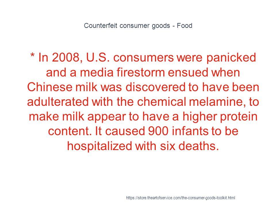 Counterfeit consumer goods - Food 1 * In 2008, U.S.