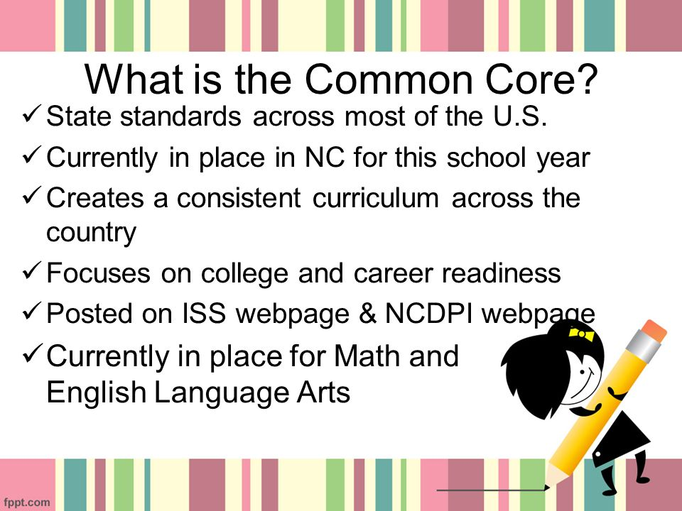What is the Common Core. State standards across most of the U.S.