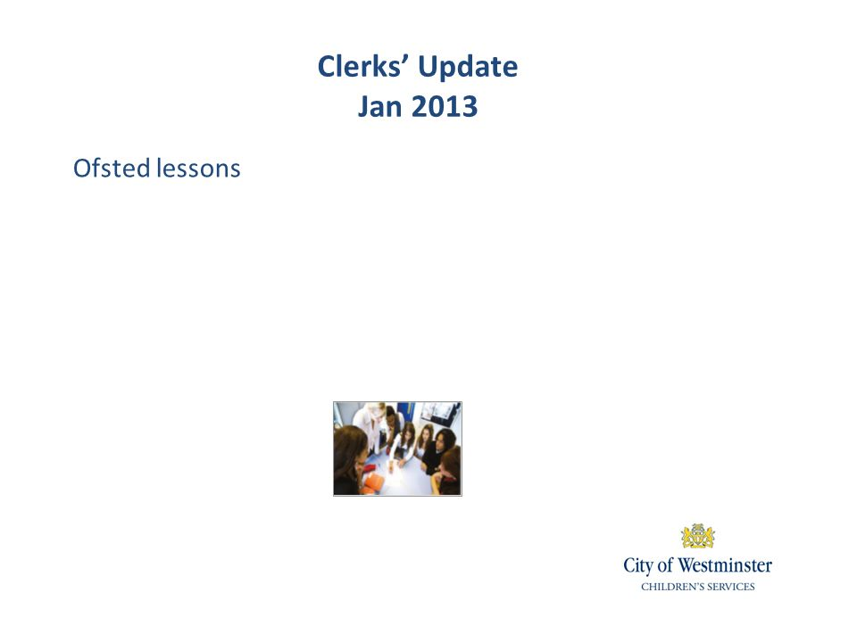 Ofsted lessons Clerks' Update Jan 2013