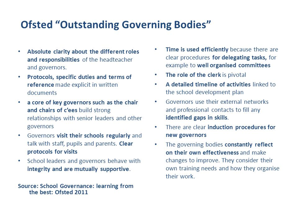 Ofsted Outstanding Governing Bodies Absolute clarity about the different roles and responsibilities of the headteacher and governors.
