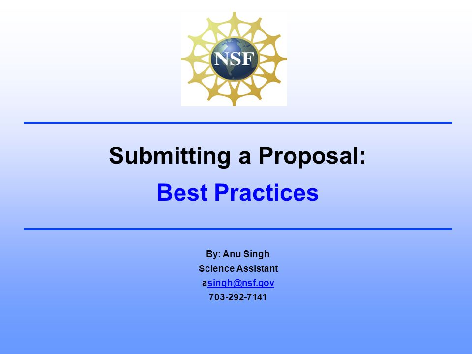 Submitting A Proposal Best Practices By Anu Singh Science