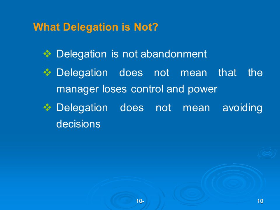 10-10 What Delegation is Not.