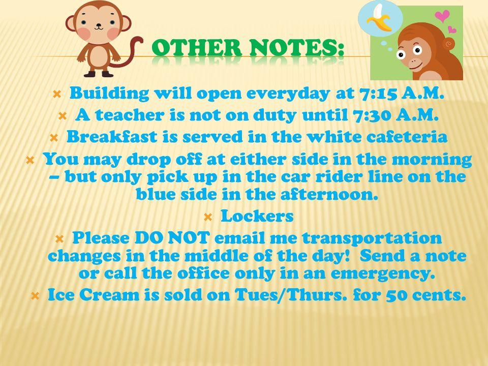  Building will open everyday at 7:15 A.M.  A teacher is not on duty until 7:30 A.M.