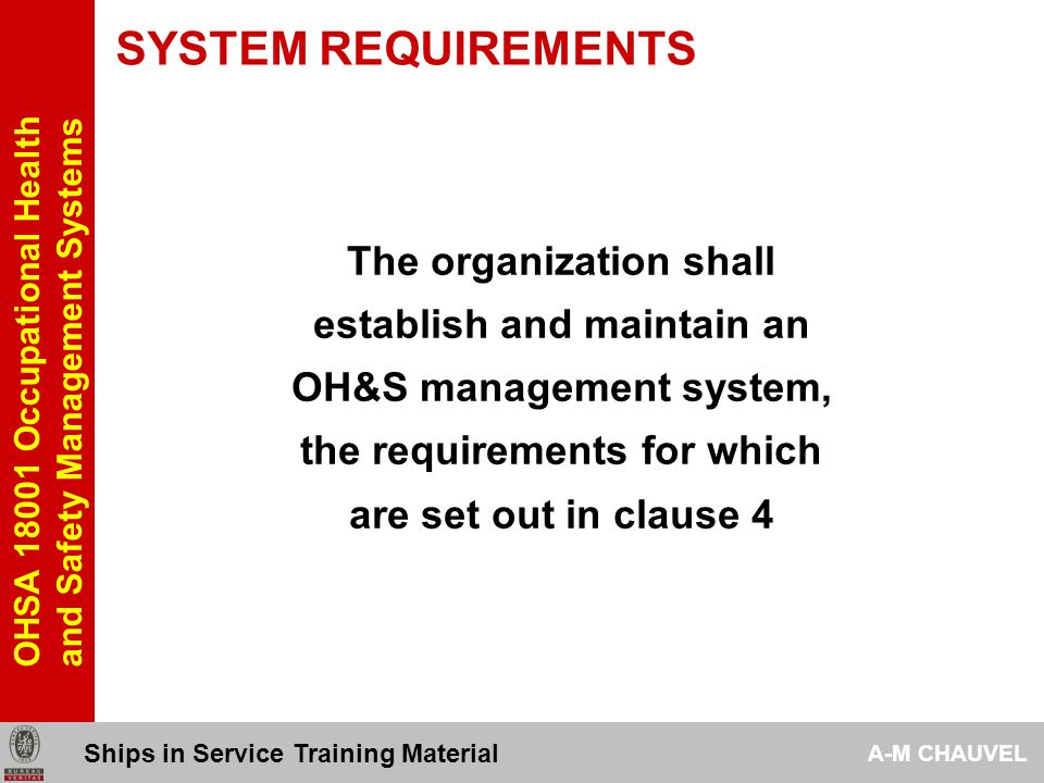 4.1-SYSTEM REQUIREMENTS Occupational Health and Safety Management Systems Ships in Service Training Material A-M CHAUVEL