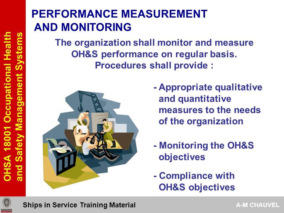 4.5-CHECKING AND CORRECTIVE ACTION Occupational Health and Safety Management Systems Ships in Service Training Material A-M CHAUVEL