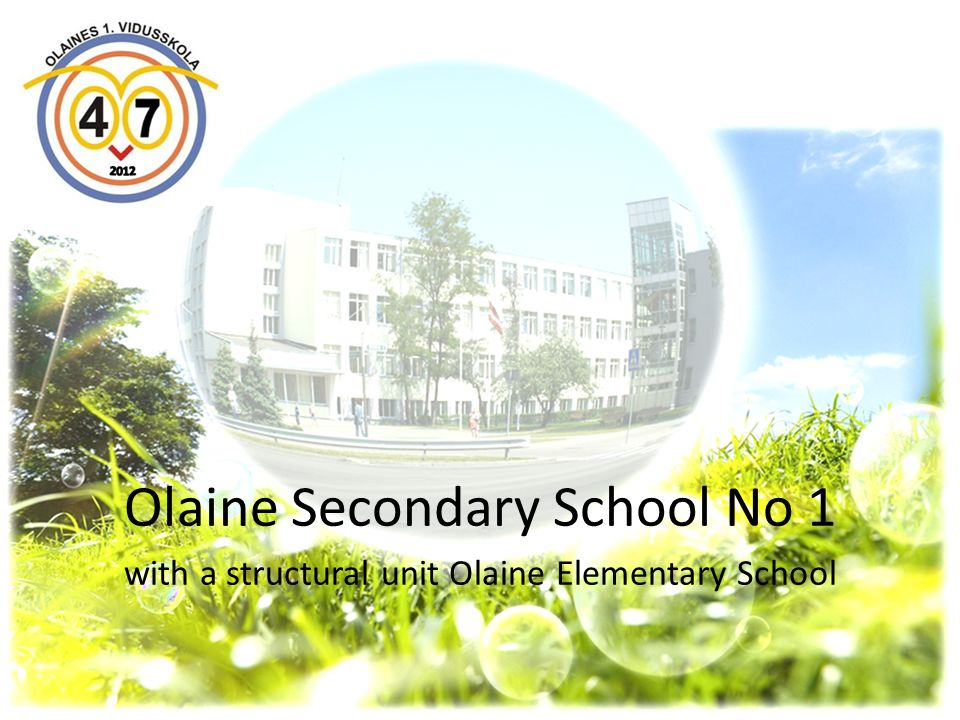 Olaine Secondary School No 1 with a structural unit Olaine Elementary School