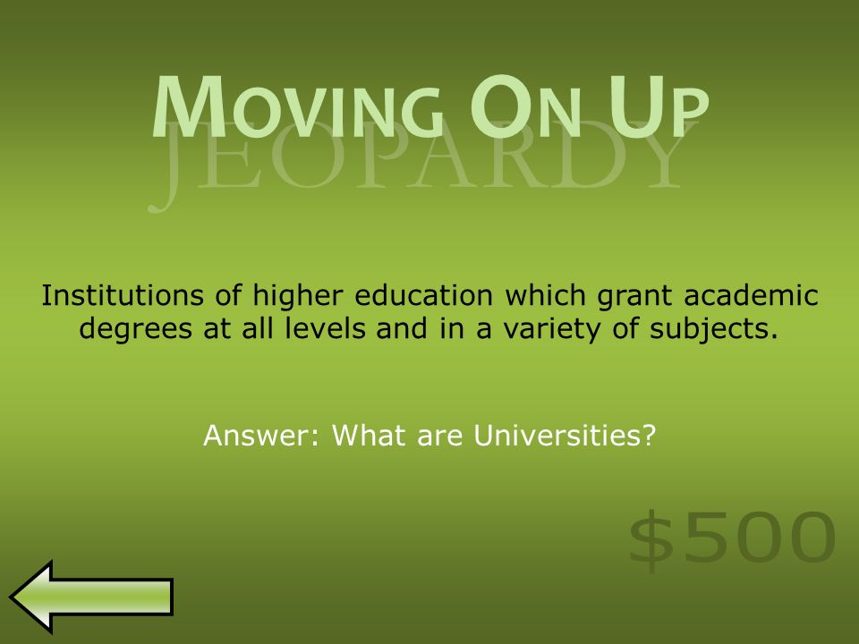 JEOPARDY Institutions of higher education which grant academic degrees at all levels and in a variety of subjects.