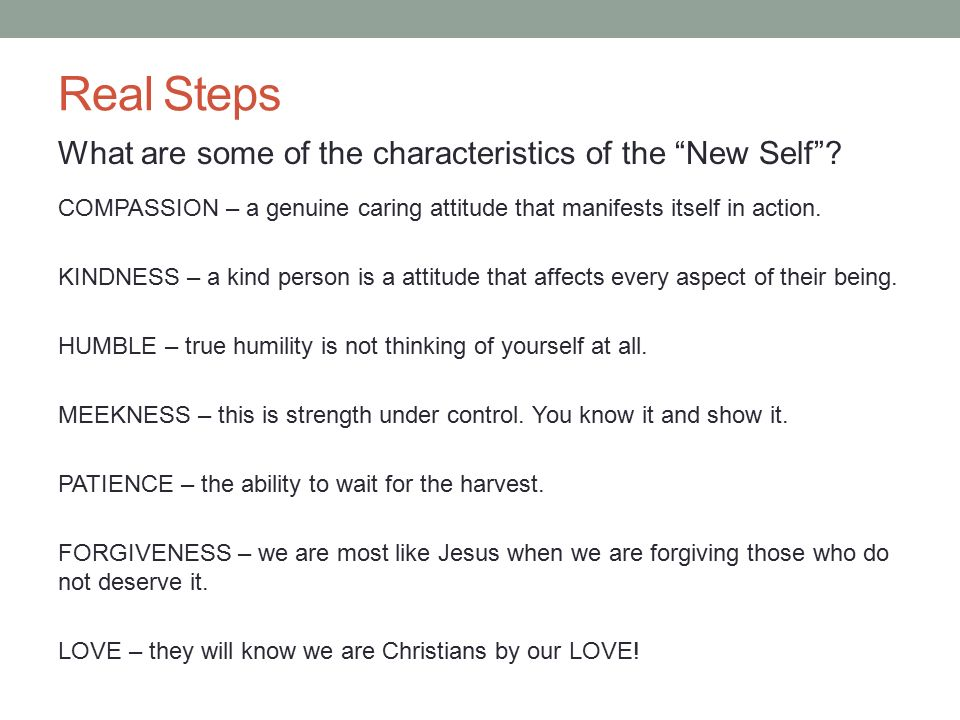 Real Steps What are some of the characteristics of the New Self .