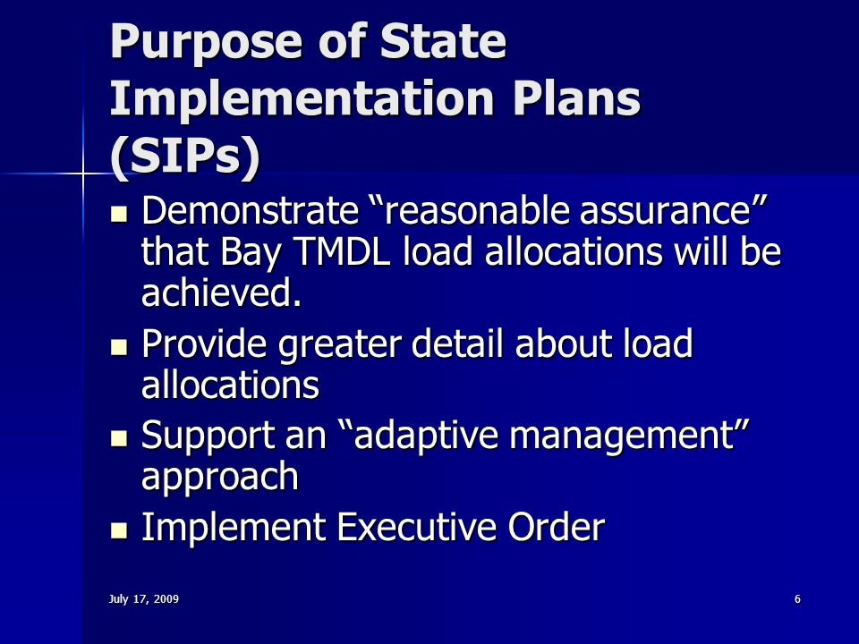 July 17, Purpose of State Implementation Plans (SIPs) Demonstrate reasonable assurance that Bay TMDL load allocations will be achieved.
