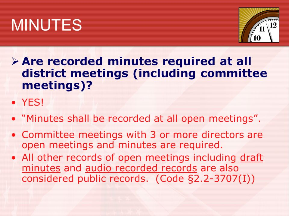 MINUTES  Are recorded minutes required at all district meetings (including committee meetings).