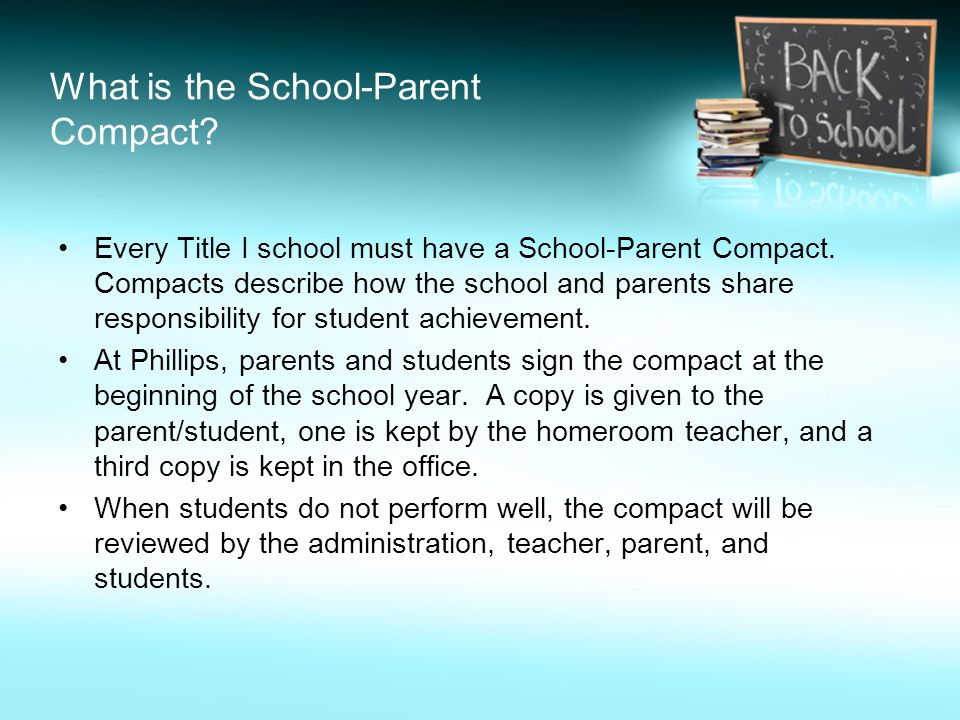 What is the School-Parent Compact. Every Title I school must have a School-Parent Compact.