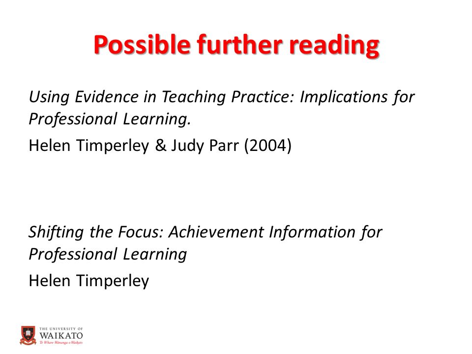 Possible further reading Using Evidence in Teaching Practice: Implications for Professional Learning.