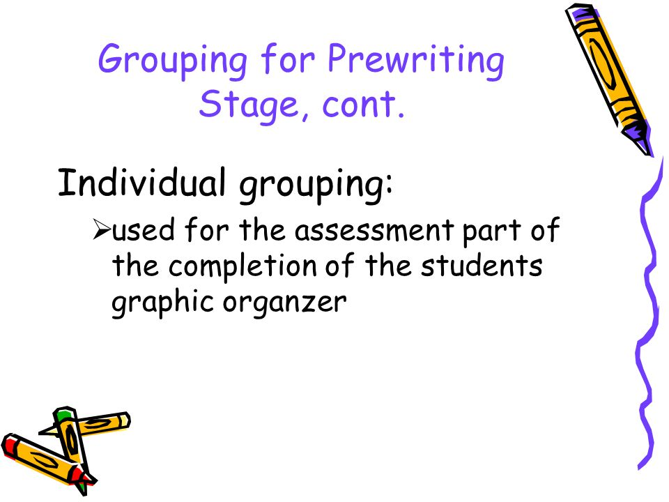 Grouping for Prewriting Stage, cont.