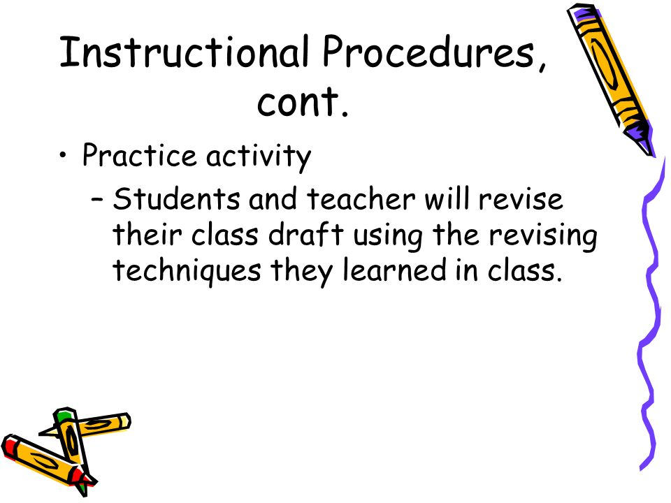 Instructional Procedures, cont.