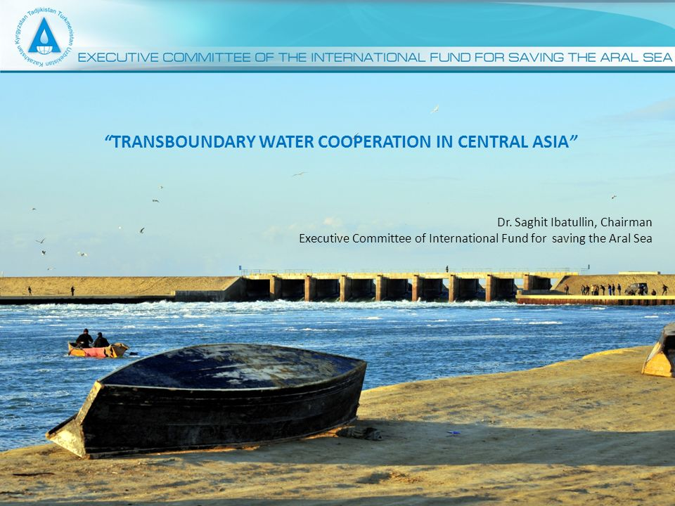 1 TRANSBOUNDARY WATER COOPERATION IN CENTRAL ASIA Dr.