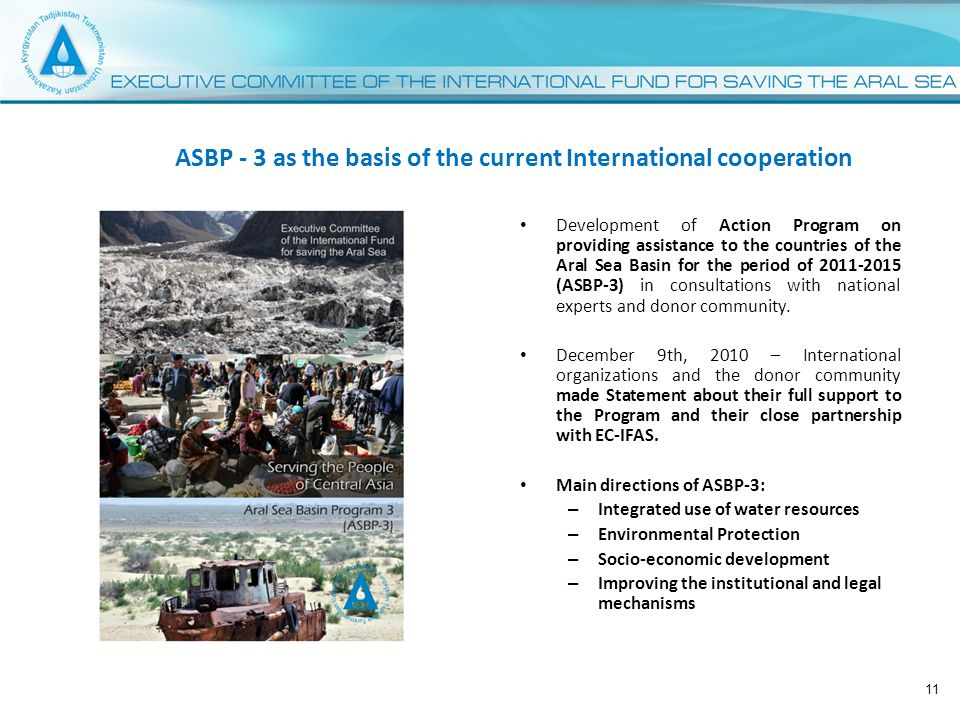 ASBP - 3 as the basis of the current International cooperation Development of Action Program on providing assistance to the countries of the Aral Sea Basin for the period of (ASBP-3) in consultations with national experts and donor community.