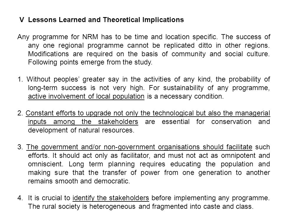 VLessons Learned and Theoretical Implications Any programme for NRM has to be time and location specific.