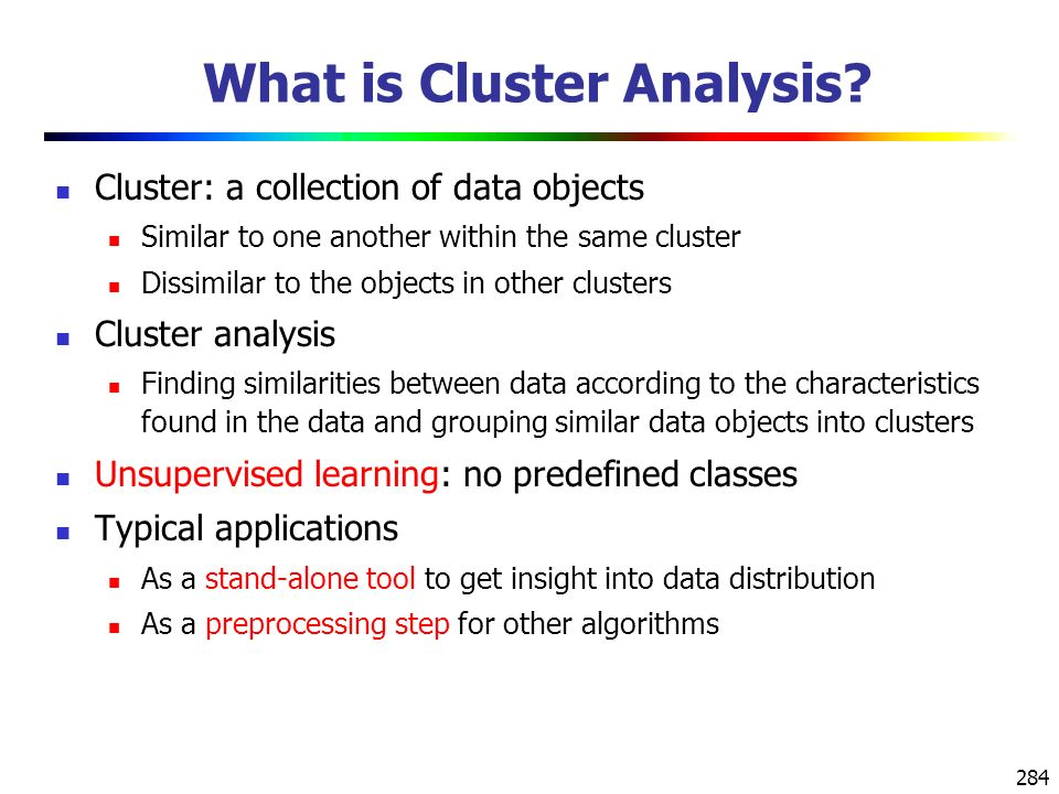 284 What is Cluster Analysis.