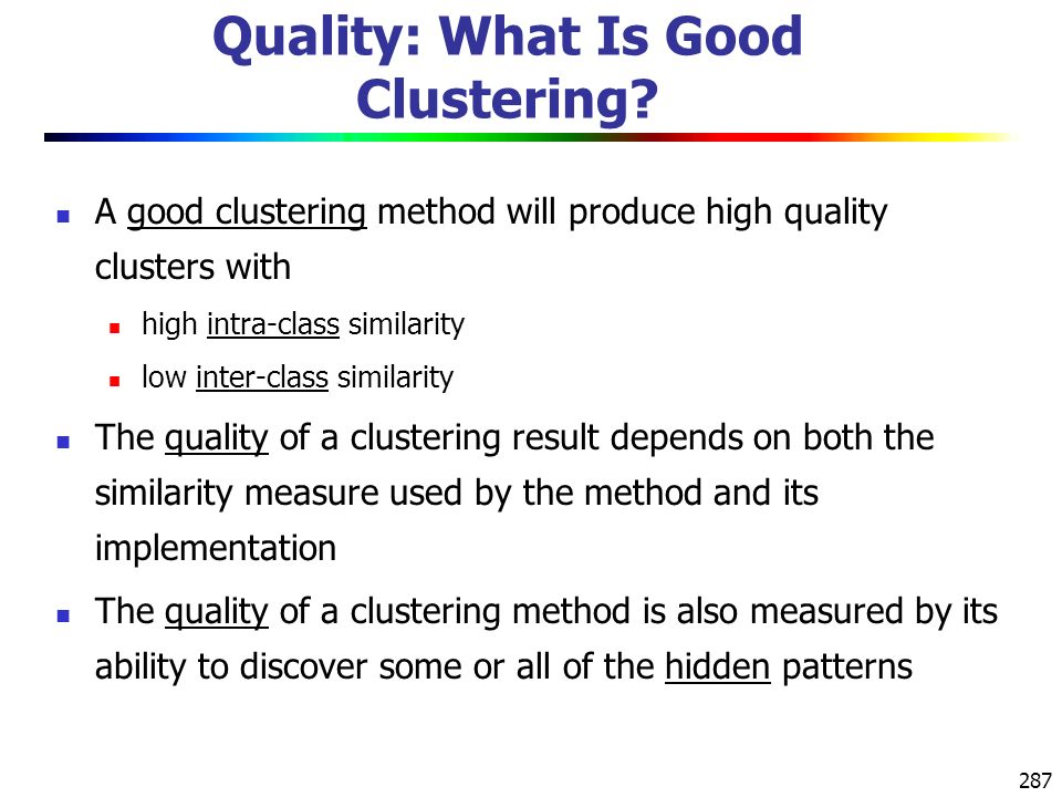 287 Quality: What Is Good Clustering.