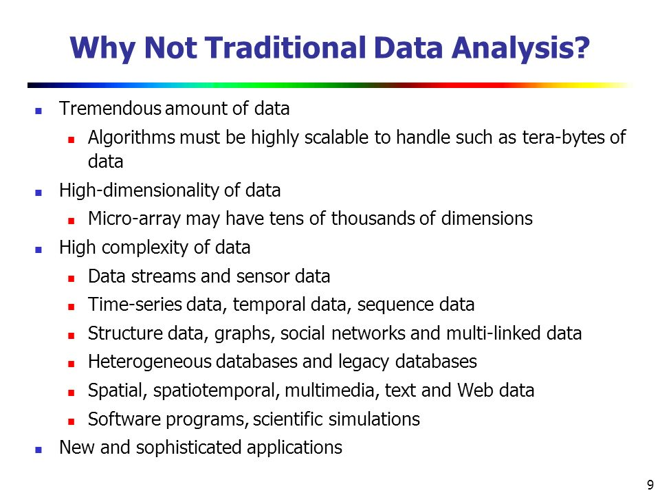 9 Why Not Traditional Data Analysis.