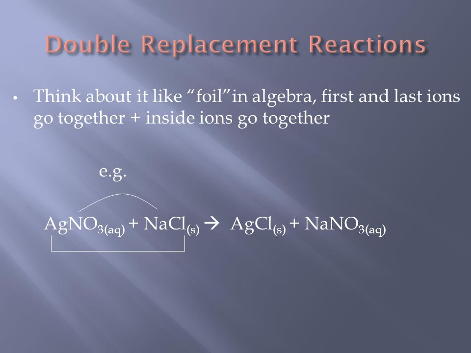 Think about it like foil in algebra, first and last ions go together + inside ions go together e.g.