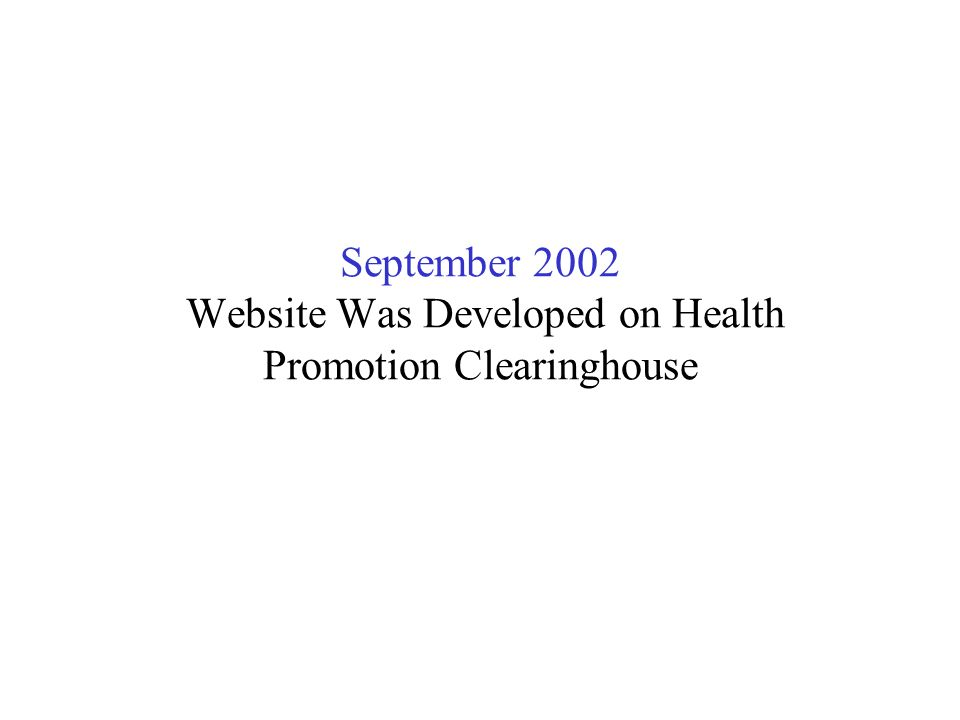 September 2002 Website Was Developed on Health Promotion Clearinghouse