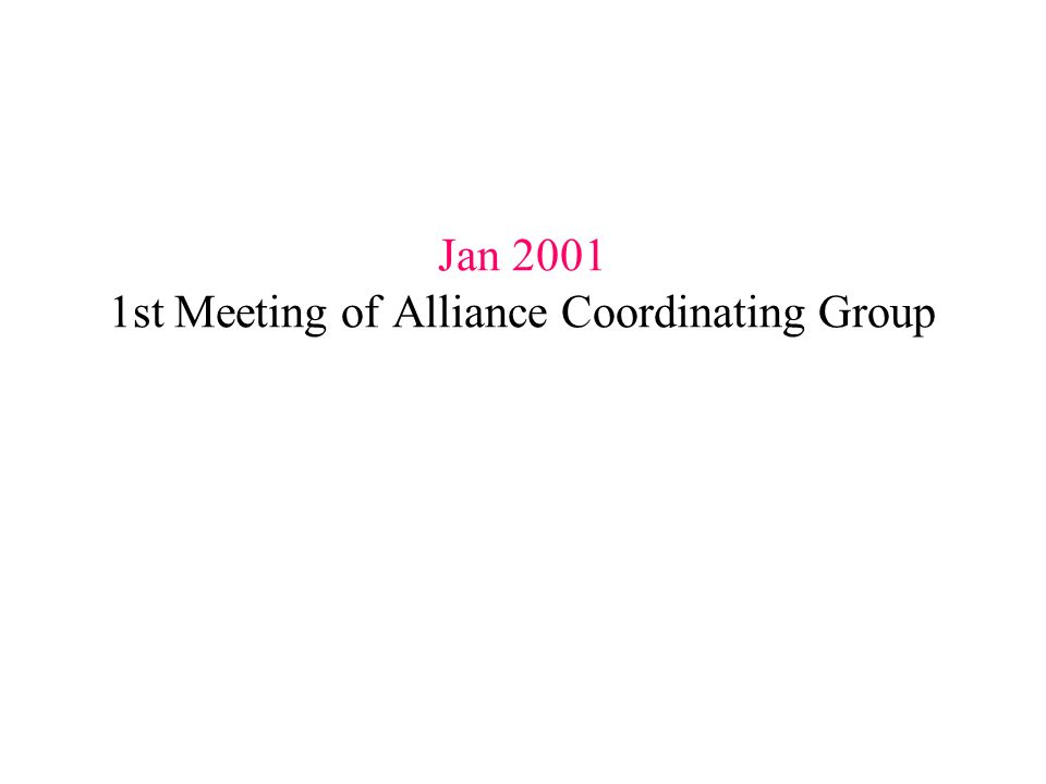 Jan st Meeting of Alliance Coordinating Group