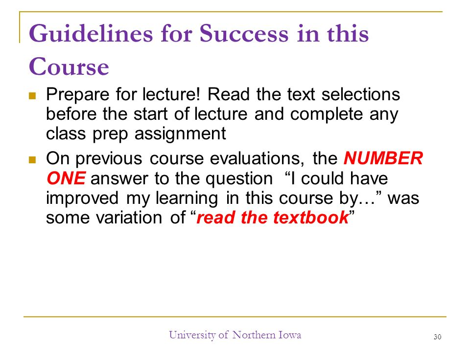 Guidelines for Success in this Course Prepare for lecture.