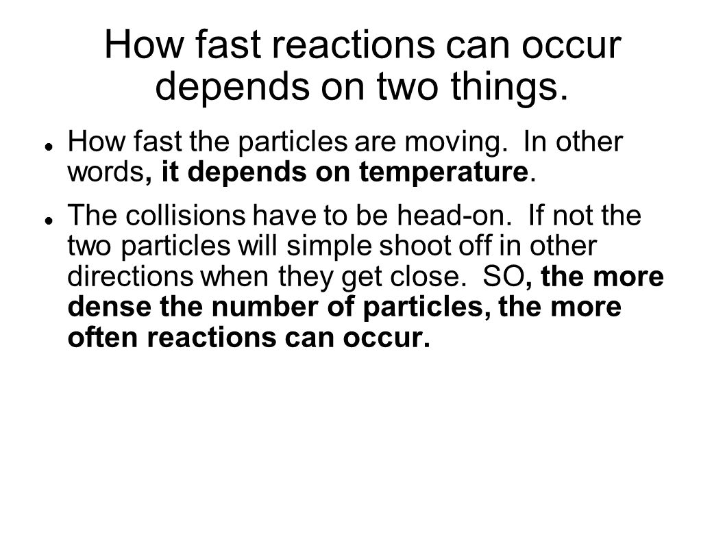 How fast reactions can occur depends on two things.