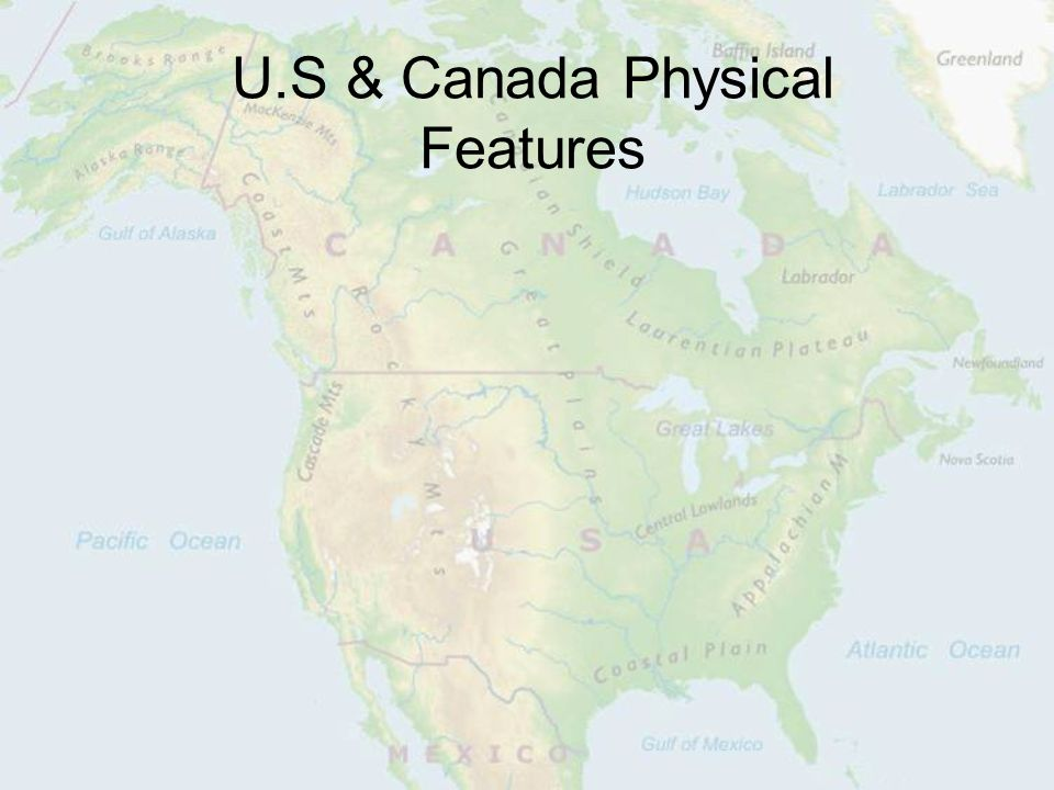 US Canada Physical Features Location US Canada are in North