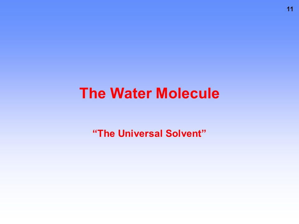11 The Water Molecule The Universal Solvent