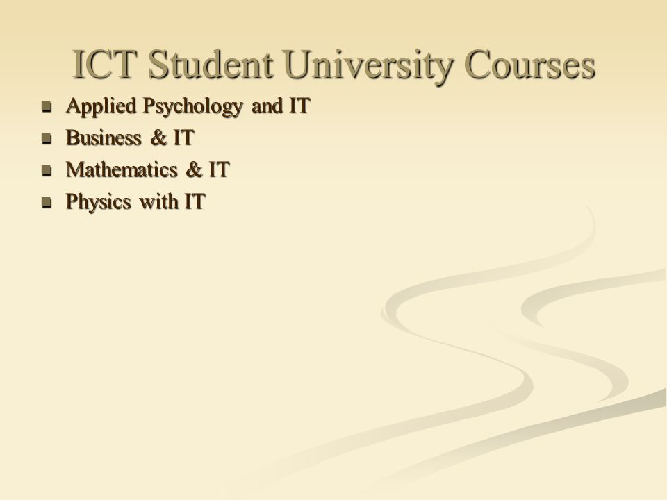 Applied Psychology and IT Applied Psychology and IT Business & IT Business & IT Mathematics & IT Mathematics & IT Physics with IT Physics with IT