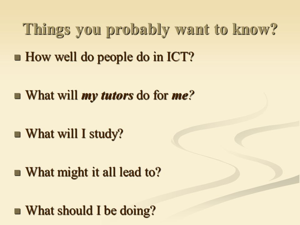 Things you probably want to know. How well do people do in ICT.