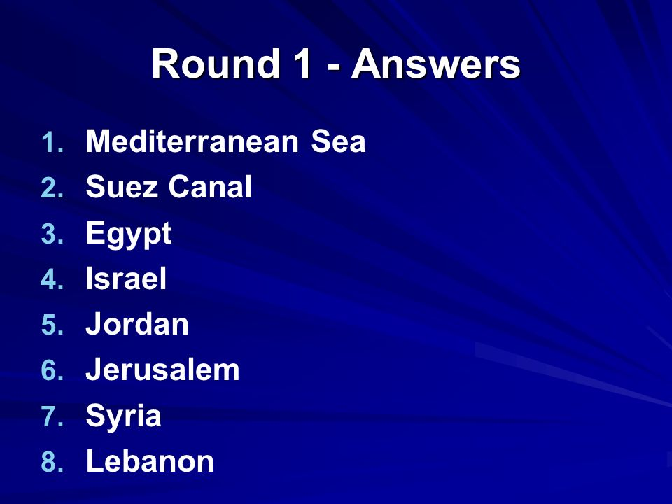 Round 1 - Answers Mediterranean Sea