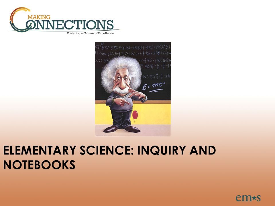 ELEMENTARY SCIENCE: INQUIRY AND NOTEBOOKS