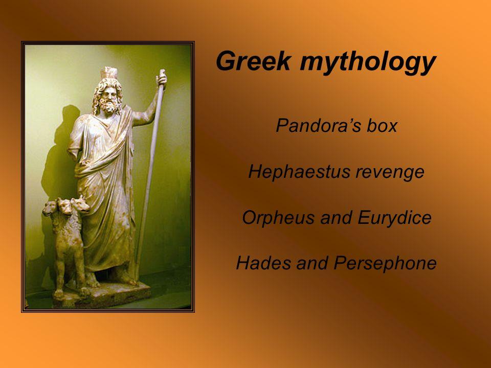 greek mythology pandora s box hephaestus revenge orpheus and 2 pandora s box hephaestus revenge orpheus and eurydice hades and persephone