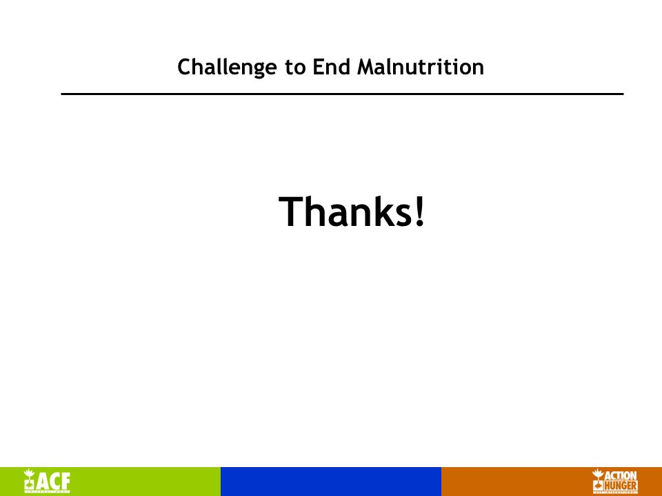 Challenge to End Malnutrition Thanks!