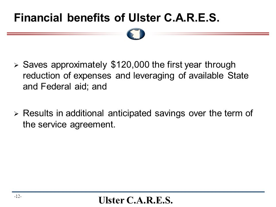 -12- Ulster C.A.R.E.S. Financial benefits of Ulster C.A.R.E.S.