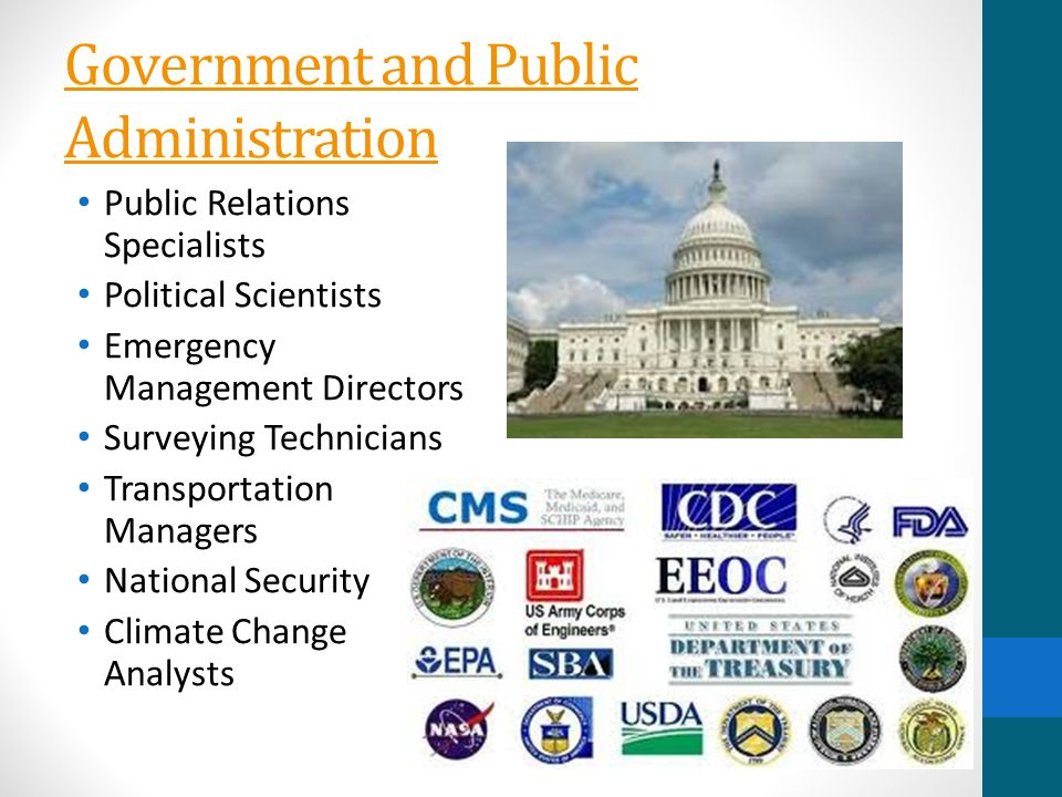 Government and Public Administration Public Relations Specialists Political Scientists Emergency Management Directors Surveying Technicians Transportation Managers National Security Climate Change Analysts