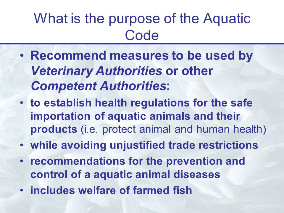 What is the purpose of the Aquatic Code Recommend measures to be used by Veterinary Authorities or other Competent Authorities: to establish health regulations for the safe importation of aquatic animals and their products (i.e.
