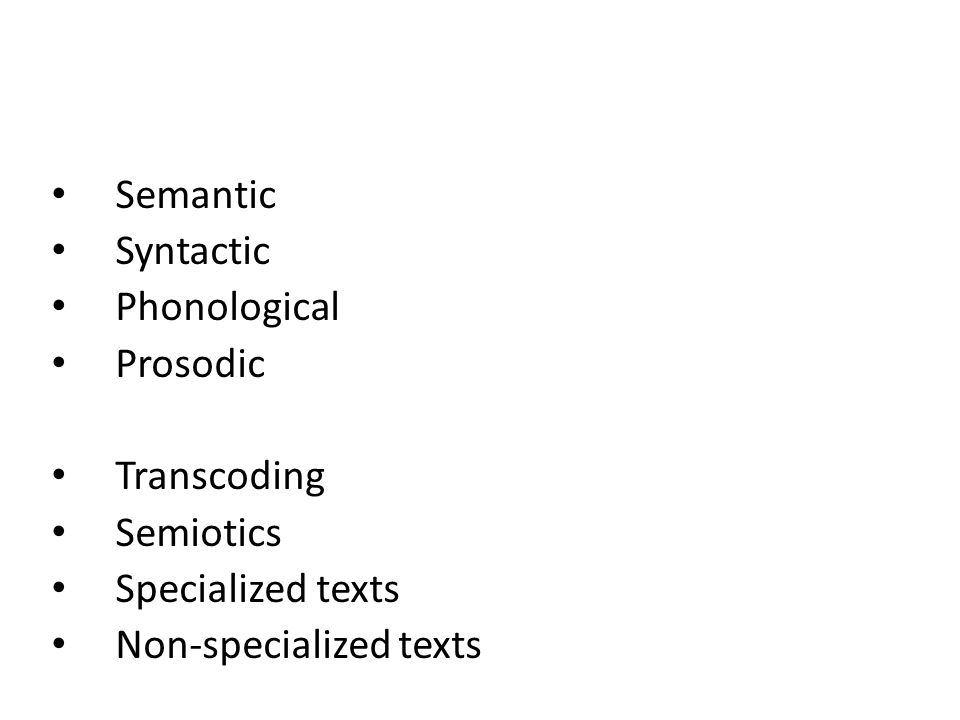 Semantic Syntactic Phonological Prosodic Transcoding Semiotics Specialized texts Non-specialized texts