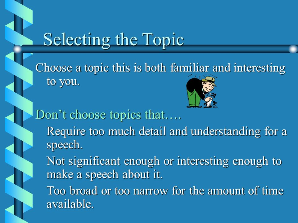selecting a topic Selecting a topic is a process we often start by selecting a broad area of knowledge and then narrowing the topic to one that is manageable for a given rhetorical situation we often start by selecting a broad area of knowledge and then narrowing the topic to one that is manageable for a given rhetorical situation.